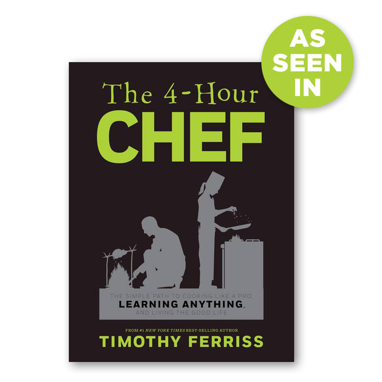 As seen in The 4-Hour Chef by Tim Ferriss
